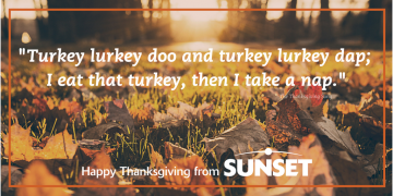 Warmest Thanksgiving Wishes from Sunset!
